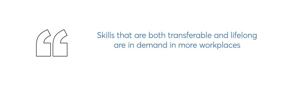 quote which reads skills that are both transferable and lifelong are in demand in more workplaces